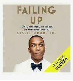 Leslie Odom, Self Development Books, Aim High, Never Stop Learning, Take Risks, Fails, Taking Risks