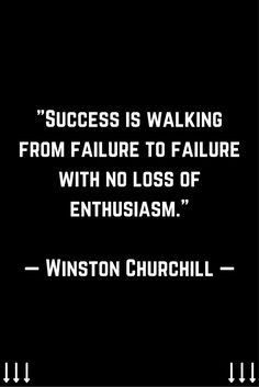"""Success is walking from failure to failure with no loss of enthusiasm."" ─ Winston Churchill. For more daily motivation, leadership, and inbound marketing tips follow me on Instagram @JohnNunez2905 instagram.com/johnnunez2905/"