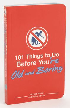 Richard Horne & Helen Szirtes '101 Things to Do Before You're Old & Boring' Book | Nordstrom $12