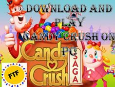 Candy Crush Saga - Download For PC Windows XP, 7, 8 / Mac For Free