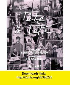 T�te � t�te (9782070115945) Henri Cartier-Bresson , ISBN-10: 2070115941  , ISBN-13: 978-2070115945 ,  , tutorials , pdf , ebook , torrent , downloads , rapidshare , filesonic , hotfile , megaupload , fileserve