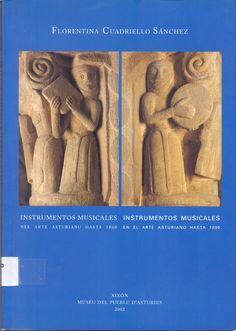 CUADRIELLO SÁNCHEZ, Florentina. Instrumentos musicales en el arte asturiano hasta 1800. Muséu del Pueblu  d´Asturies, Xixón (2002).