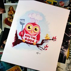 """Kiss the Cook"" print.  A ""day owl"" with a love for BBQing.  By Boogervampire."