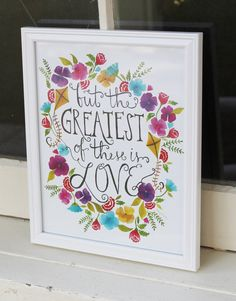 The greatest of these is love  8x10 print by FrameworthyDesigns #scripture #handlettering #theta