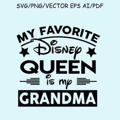 My Favorite Disney Queen Is My Grandma SVG by SVGclipartVector