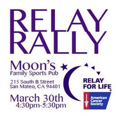 Check out our 2014 Relay For Life of San Mateo Rally on Sunday, March 30th at 4:30pm at Moon's (215 S B St.)!