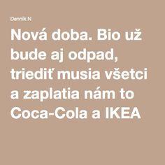 Nová doba. Bio už bude aj odpad, triediť musia všetci a zaplatia nám to Coca-Cola a IKEA
