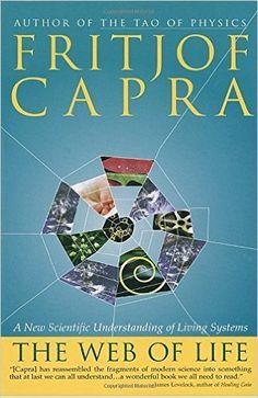 The Web of Life: A New Scientific Understanding of Living Systems: Amazon.es: Fritjof Capra: Libros en idiomas extranjeros