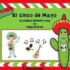 Your students will have a ball learning this festive song (in Spanish) to go along with any Cinco de Mayo activities you may have planned.  Cinco d...