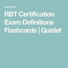 RBT Certification Exam Definitions Flashcards | Quizlet