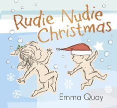 'Rudie Nudie Christmas' by Emma Quay (ABC Books) — following on from the award-winning and bestselling picture book, 'Rudie Nudie'. The perfect children's book to share this holiday season. www.emmaquay.com #christmas #picturebook #rudienudie Boomerang Books, Bookshelves Kids, Words Of Comfort, The Night Before Christmas, Early Literacy, Kids Writing, Vintage Children's Books, Christmas Books, Book Publishing
