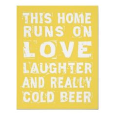 Love. Laughter. Beer.