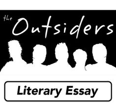 The Outsiders - Summative Task - Literary EssayIncluded within this ready-to-print document:*** Task sheet for students - essay expectations - five essay topics to choose from*** Tips for embedding and integrating quotations from text*** Assessment rubric: 1.