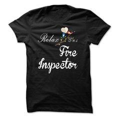 Relax, i am a Fire Inspector T SHIRT