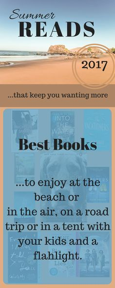 Here are a list of this summers  top books to help you find something to read while your relaxing at the beach, flying to your summer vacation destination, or huddled up in a tent with your kids and a flashlight.