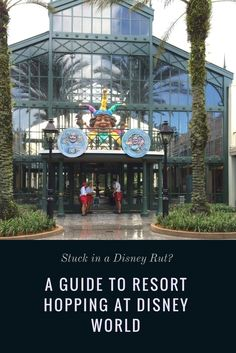 Resort hopping, Port Orleans French Quarter, Disney hotels / Stuck in a Disney Rut? A Guide to Resort Hopping at Disney World