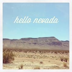 """My Grandma's favorite thing to say was :  """"I'm from Nevada, it's okay."""""""