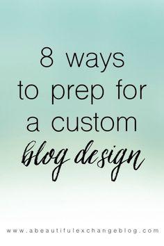 Blogging tips: 8 ways to prep for a custom blog design