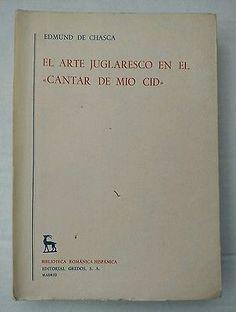 El Arte Juglaresco En El Cantar De Mio Cid _ The Poem of the Cid Spanish1967
