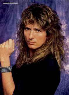My 2nd Fav English Bad Boy David Coverdale in the 80's. Is this love that I'm feeling, is this the love that I've been searching for?....