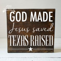 God made Jesus Saved Texas Raised wooden sign by HausByVela