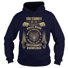 EDGE STAINER II  #name #tshirts #EDGE #gift #ideas #Popular #Everything #Videos #Shop #Animals #pets #Architecture #Art #Cars #motorcycles #Celebrities #DIY #crafts #Design #Education #Entertainment #Food #drink #Gardening #Geek #Hair #beauty #Health #fitness #History #Holidays #events #Home decor #Humor #Illustrations #posters #Kids #parenting #Men #Outdoors #Photography #Products #Quotes #Science #nature #Sports #Tattoos #Technology #Travel #Weddings #Women