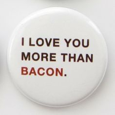 I Love U More than BACON