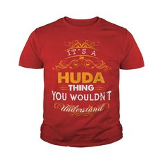 Its a HUDA Thing You Wouldnt Understand - HUDA T Shirt HUDA Hoodie HUDA Family HUDA Tee HUDA Name HUDA lifestyle HUDA shirt HUDA names #gift #ideas #Popular #Everything #Videos #Shop #Animals #pets #Architecture #Art #Cars #motorcycles #Celebrities #DIY #crafts #Design #Education #Entertainment #Food #drink #Gardening #Geek #Hair #beauty #Health #fitness #History #Holidays #events #Home decor #Humor #Illustrations #posters #Kids #parenting #Men #Outdoors #Photography #Products #Quotes…