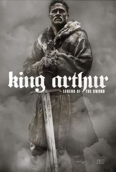 Directed by Guy Ritchie.  With Charlie Hunnam, Jude Law, Annabelle Wallis, Hermione Corfield. Robbed of his birthright, Arthur comes up the hard way in the back alleys of the city. But once he pulls the sword from the stone, he is forced to acknowledge his true legacy - whether he likes it or not.