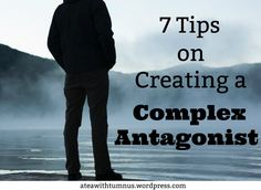 7 Tips on Creating a Complex Antagonist - Tea with Tumnus