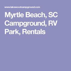 Myrtle Beach, SC Campground, RV Park, Rentals