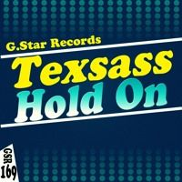 Texsass - Hold On (Original Mix) by G.Star Records on SoundCloud