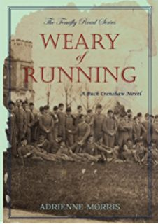 Weary of Running: A Novel (The Tenafly Road Series Book 1)