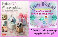 Crafty Moms Share: Perfect Gift Wrapping Ideas -- a Crafty Weekends Review & Link Party