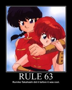 Rule 63: Rumiko Takahashi did it before it was cool. Just ask Ranma Saotome.