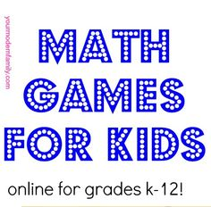 BEST MATH GAMES for kids... K-12 FREE!!   Educational & fun for the kids, too!