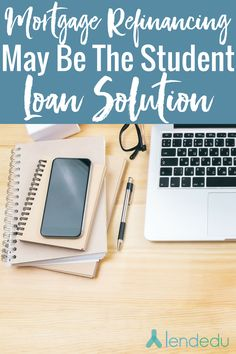 Student loan debt might have a new answer! Check out student loan options with mortgage refinancing!