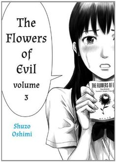 Flowers of Evil, Volume 3 by Shuzo Oshimi. Save 21 Off!. $8.69. Series - Flowers of Evil (Book 3). Reading level: Ages 13 and up. Publisher: Vertical (October 23, 2012)