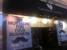 WE MUSTACHE FOR OUR BUSINESS - great slogan for men's salon