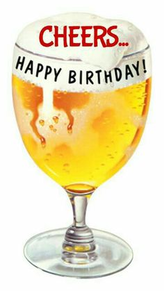 Happy Birthday...CHEERS!