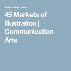 45 Markets of Illustration | Communication Arts