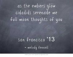 as the embers glow cidadids serenade me full moon thoughts of you  san francisco 13