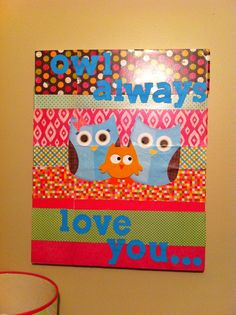 """Owl Always Love You"" canvas."