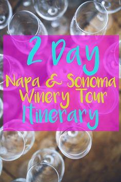 Napa and Sonoma Winery Tour Itinerary!