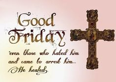 Religious Easter Greetings Fresh Best Of Happy Good Friday Quotes Good Quotes Good Friday Message, Friday Messages, Friday Wishes, Wishes Messages, Holy Friday, Holy Saturday, Sunday, Good Friday Crafts, Happy Good Friday