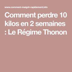 Comment perdre 10 kilos en 2 semaines : Le Régime Thonon