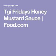 Tgi Fridays Honey Mustard Sauce   Food.com