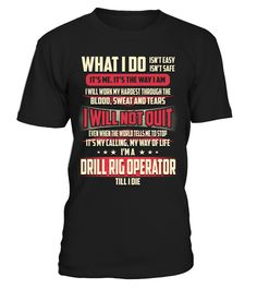 Drill Rig Operator - What I Do