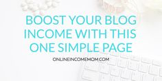 Learn how to add one simple page to your blog in order to skyrocket your income!