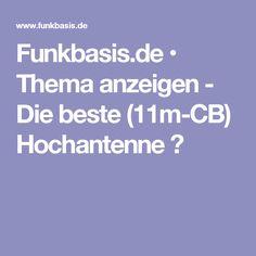 Funkbasis.de • Thema anzeigen - Die beste (11m-CB) Hochantenne ?